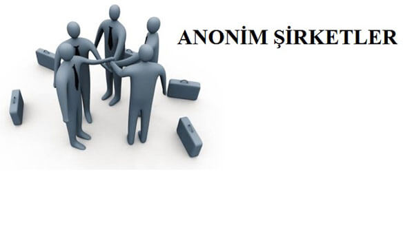 Anonim Şirket Nedir?